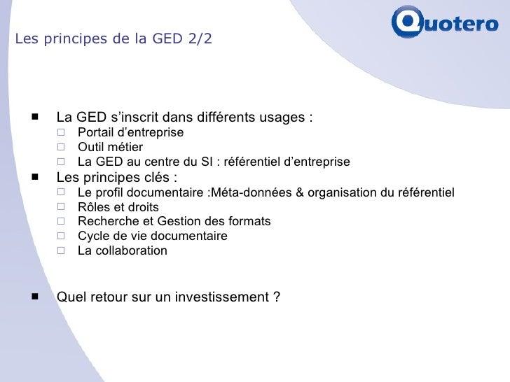 Les principes de la GED 2/2 <ul><li>La GED s'inscrit dans différents usages : </li></ul><ul><ul><li>Portail d'entreprise <...