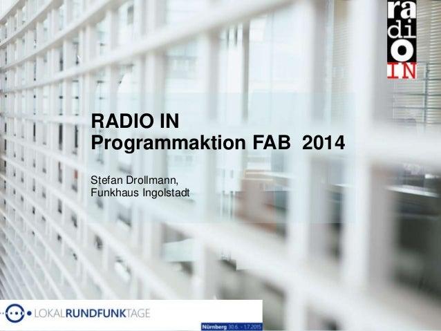 RADIO IN Programmaktion FAB 2014 Stefan Drollmann, Funkhaus Ingolstadt