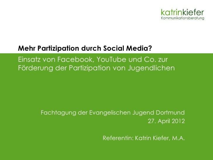 Mehr Partizipation durch Social Media?Einsatz von Facebook, YouTube und Co. zurFörderung der Partizipation von Jugendliche...