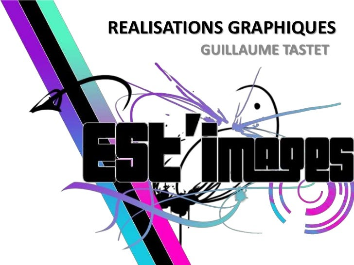 REALISATIONS GRAPHIQUES         GUILLAUME TASTET