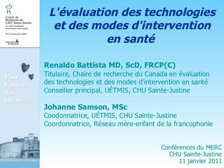 Renaldo Battista MD, ScD, FRCP(C) Titulaire, Chaire de recherche du Canada en évaluation des technologies et des modes d'i...
