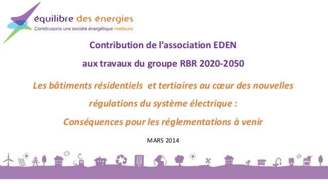 Contribution de l'association EDEN aux travaux du groupe RBR 2020-2050, Mars 2014 Contribution de l'association EDEN aux t...