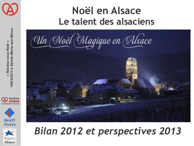 Noël en Alsace                                           Le talent des alsaciens15/03/2013àSainte-Marie-aux-Mines       ...