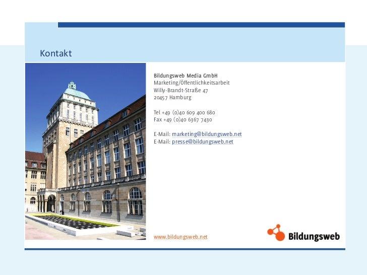 Kontakt          Bildungsweb Media GmbH          Marketing/Öffentlichkeitsarbeit          Willy-Brandt-Straße 47          ...