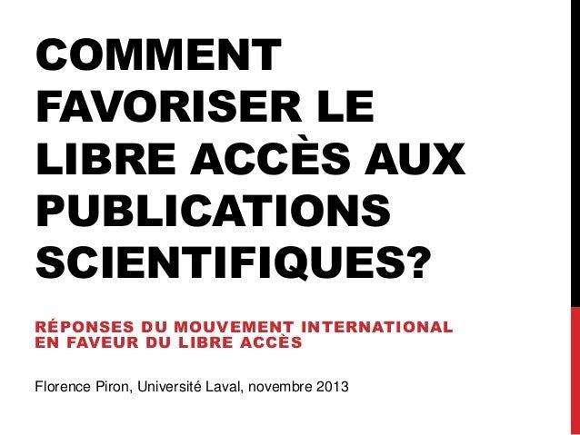 COMMENT FAVORISER LE LIBRE ACCÈS AUX PUBLICATIONS SCIENTIFIQUES? RÉPONSES DU MOUVEMENT INTERNATIONAL EN FAVEUR DU LIBRE AC...