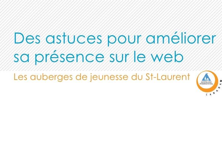 Des astuces pour améliorer sa présence sur le web Les auberges de jeunesse du St-Laurent