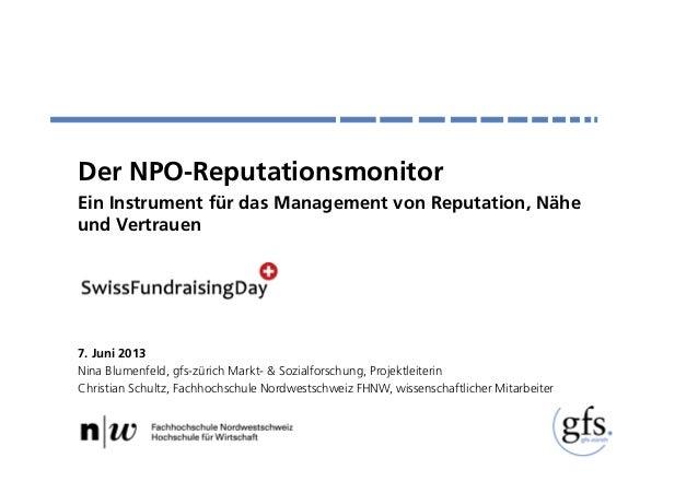 Der NPO-ReputationsmonitorEin Instrument für das Management von Reputation, Näheund Vertrauen7. Juni 2013Nina Blumenfeld, ...
