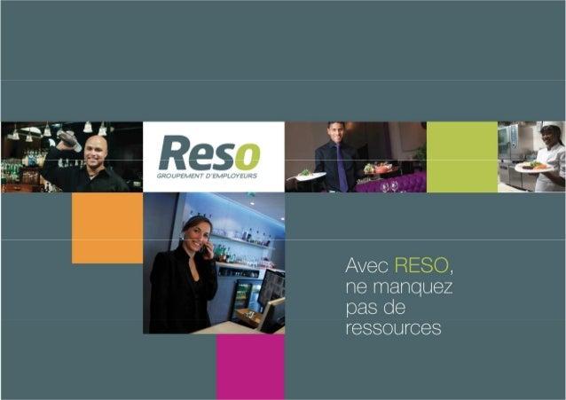 Qui est RESO ?  RESO est un Groupement d'Employeurs (association loi 1901) spécialisé dans le secteur des CHR, de l'hôtell...