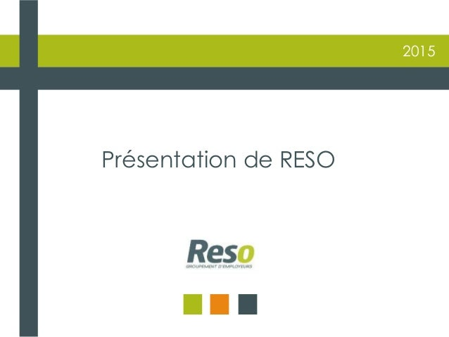 2015 Présentation de RESO