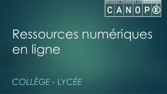 Ressources numériques en ligne COLLÈGE - LYCÉE