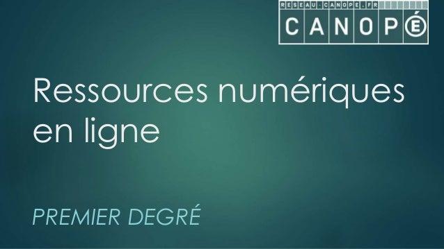 Ressources numériques en ligne PREMIER DEGRÉ