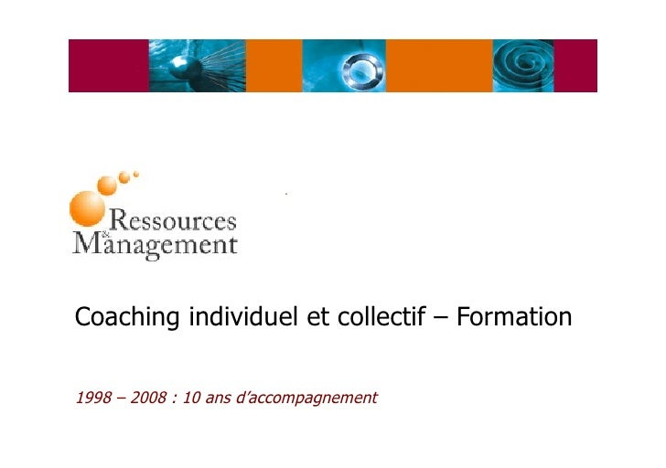 Coaching individuel et collectif – Formation 1998 – 2008 : 10 ans d'accompagnement
