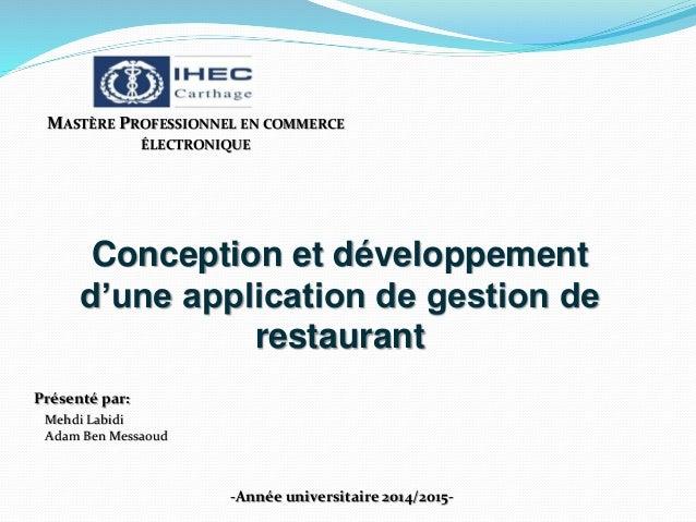 Conception et développement d'une application de gestion de restaurant Présenté par: Mehdi Labidi Adam Ben Messaoud MASTÈR...