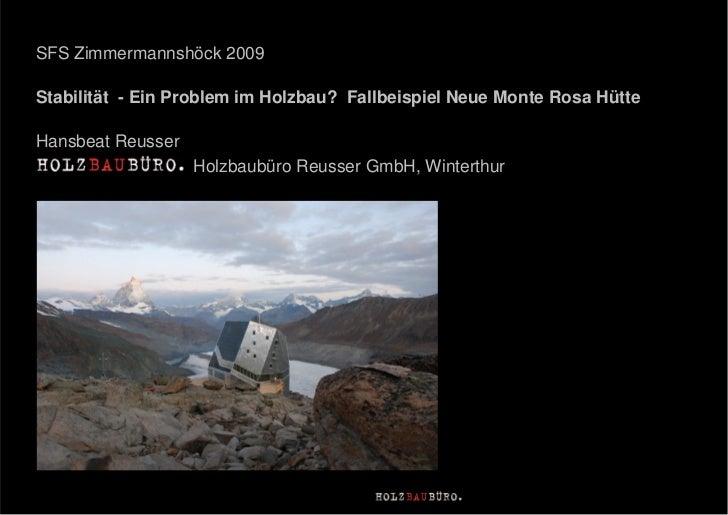 SFS Zimmermannshöck 2009  Stabilität - Ein Problem im Holzbau? Fallbeispiel Neue Monte Rosa Hütte  Hansbeat Reusser       ...