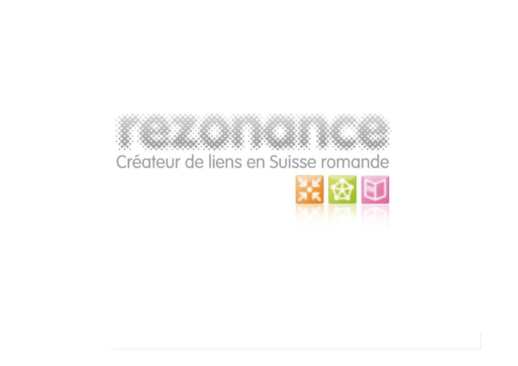 Rezonance: c'est quoi? Rezonance est un réseau de personnes, de connaissances et d'affaires s'adressant aux individus et a...
