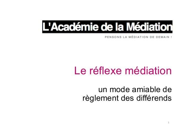 Le réflexe médiation un mode amiable de règlement des différends 1