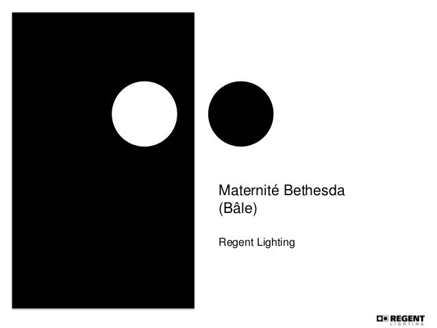 Maternité Bethesda (Bâle) Regent Lighting