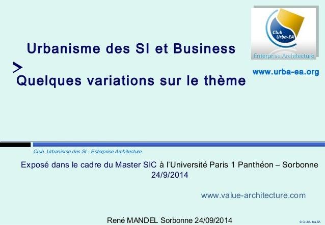 Exposé dans le cadre du Master SIC à l'Université Paris 1 Panthéon – Sorbonne  www.value-architecture.com  © Club Urba-EA ...