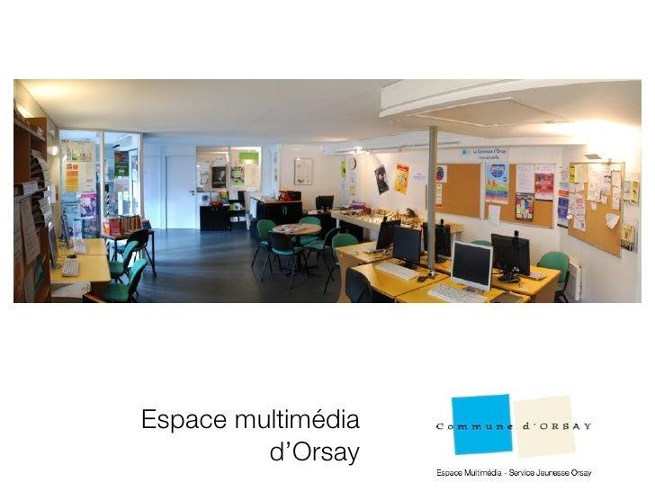 Espace multimédia          d'Orsay