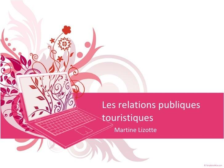 Les relations publiques touristiques Martine Lizotte