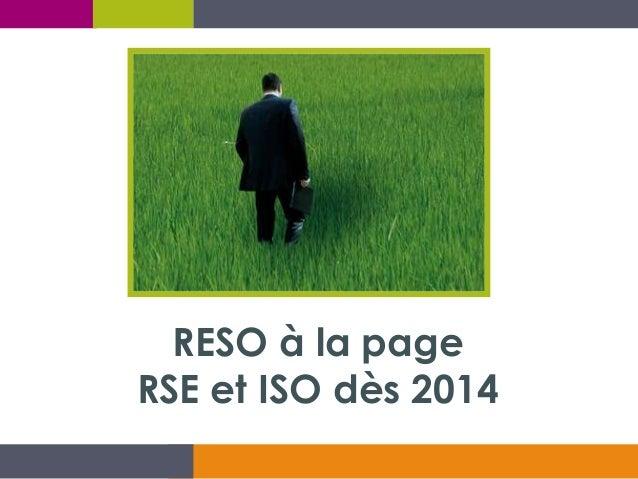 RESO à la page RSE et ISO dès 2014