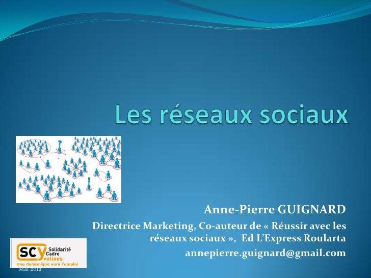 Anne-Pierre GUIGNARD           Directrice Marketing, Co-auteur de « Réussir avec les                       réseaux sociaux...