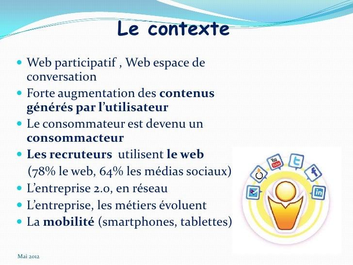 Le contexte Web participatif , Web espace de    conversation   Forte augmentation des contenus    générés par l'utilisat...