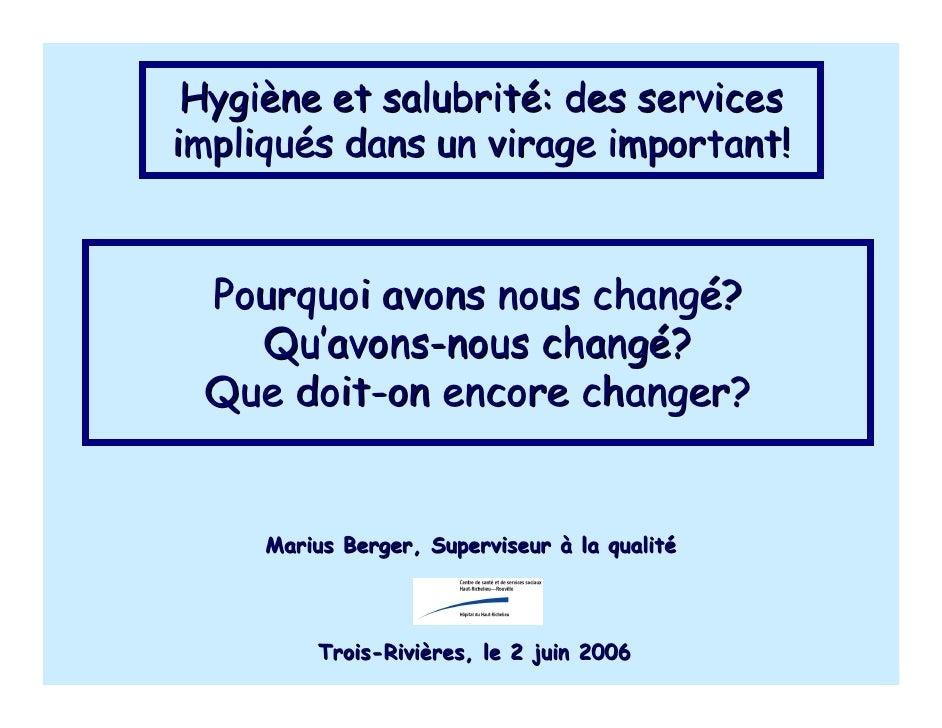 Hygiène et salubrité: des services impliqués dans un virage important!    Pourquoi avons nous changé?    Qu'avons-nous cha...