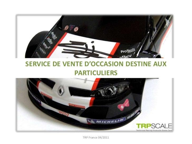 TRP France 04/2011<br />SERVICE DE VENTE D'OCCASION DESTINE AUX PARTICULIERS<br />