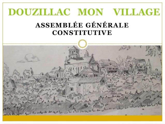 ASSEMBLÉE GÉNÉRALE CONSTITUTIVE DOUZILLAC MON VILLAGE