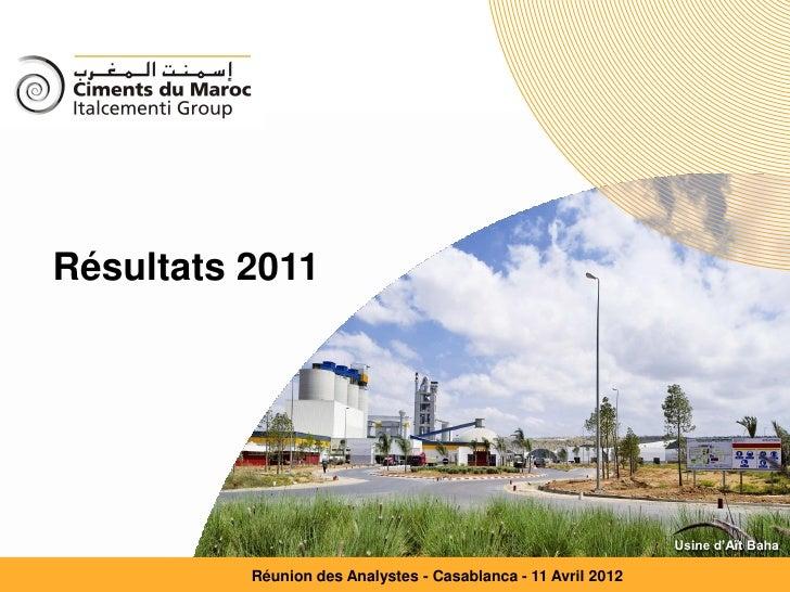 Résultats 2011                                                                                   Usine d'Aït Baha         ...