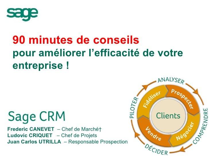 90 minutes   de conseils  pour améliorer l'efficacité de votre entreprise ! Frederic CANEVET  – Chef de Marché Ludovic CR...