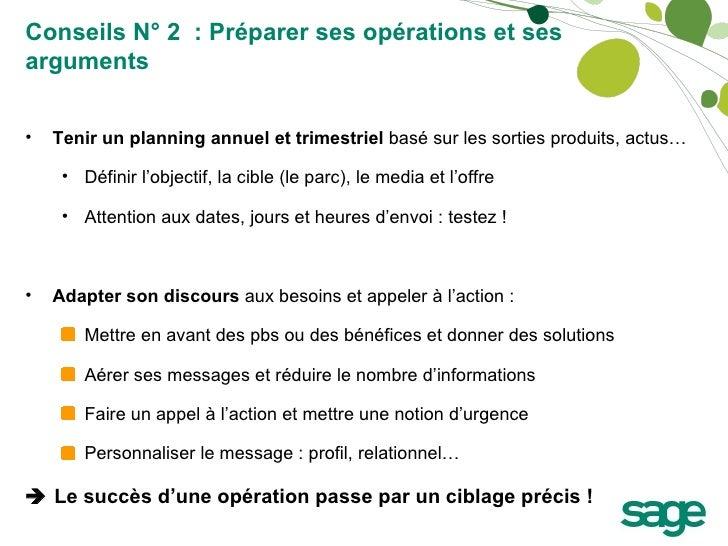 Conseils N° 2  : Préparer ses opérations et ses arguments <ul><li>Tenir un planning annuel et trimestriel  basé sur les so...