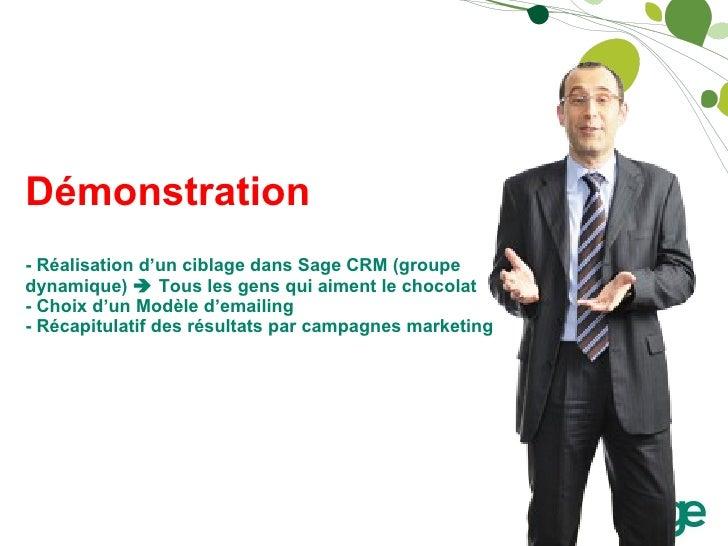 Démonstration - Réalisation d'un ciblage dans Sage CRM (groupe dynamique)    Tous les gens qui aiment le chocolat - Choix...