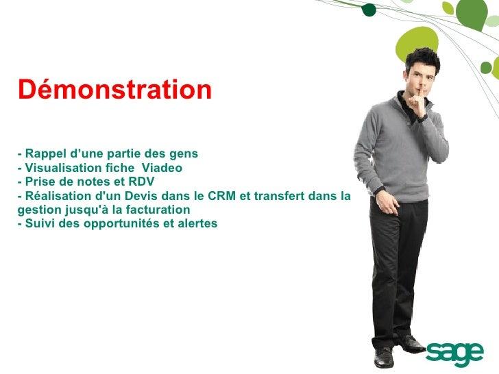 Démonstration - Rappel d'une partie des gens - Visualisation fiche  Viadeo  - Prise de notes et RDV  - Réalisation d'un De...
