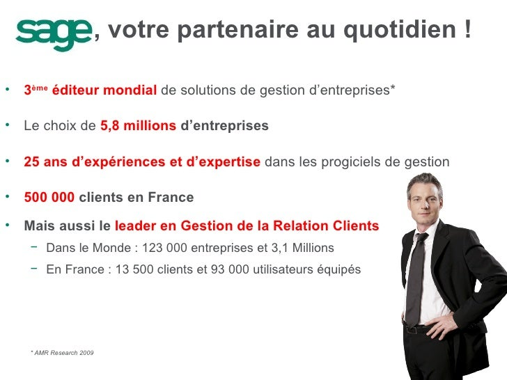 <ul><li>, votre partenaire au quotidien ! </li></ul><ul><li>3 ème  éditeur mondial  de solutions de gestion d'entreprises*...