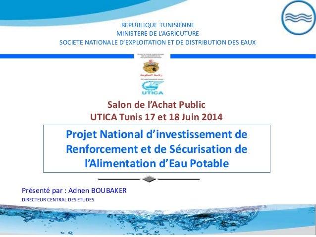 REPUBLIQUE TUNISIENNE MINISTERE DE L'AGRICUTURE SOCIETE NATIONALE D'EXPLOITATION ET DE DISTRIBUTION DES EAUX Présenté par ...