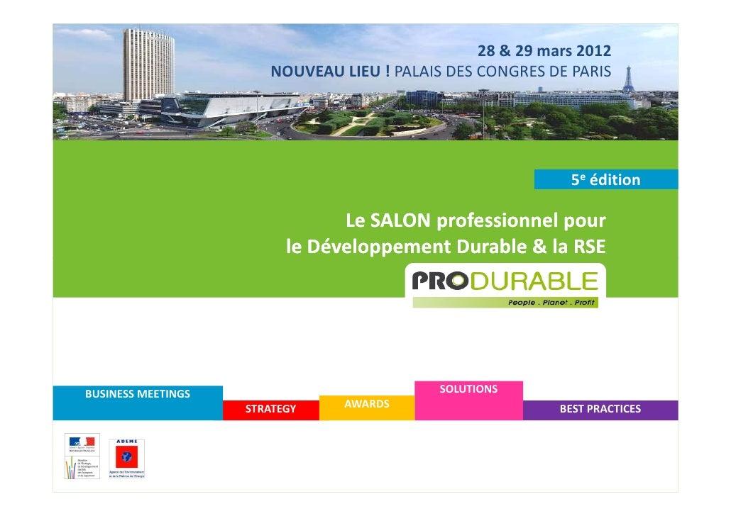 28 & 29 mars 2012                       NOUVEAU LIEU ! PALAIS DES CONGRES DE PARIS                                        ...