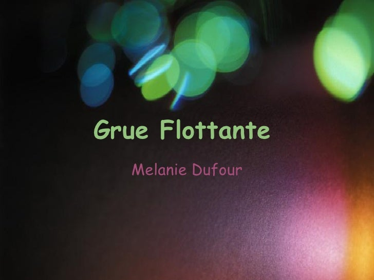 Grue Flottante  Melanie Dufour