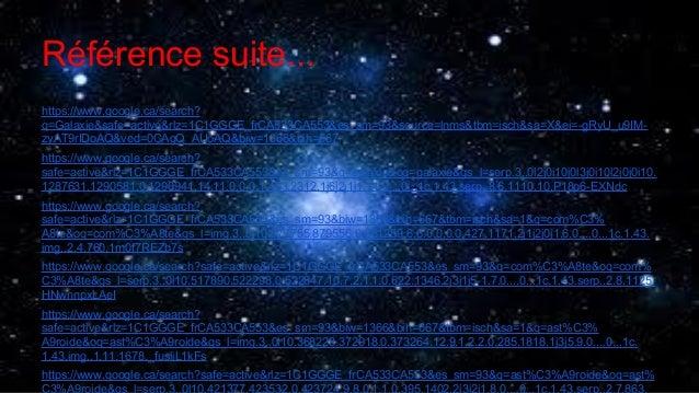 Référence suite... https://www.google.ca/search? q=Galaxie&safe=active&rlz=1C1GGGE_frCA533CA553&es_sm=93&source=lnms&tbm=i...