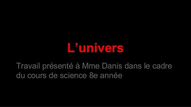 L'univers Travail présenté à Mme Danis dans le cadre du cours de science 8e année