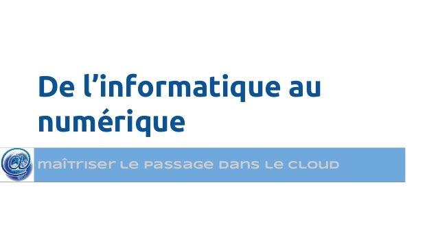 De l'informatique au numérique maîtriser le passage dans le cloud