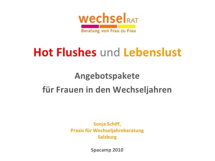 Hot Flushes  und  Lebenslust Angebotspakete  für Frauen in den Wechseljahren   Sonja Schiff, Praxis für Wechseljahreberatu...