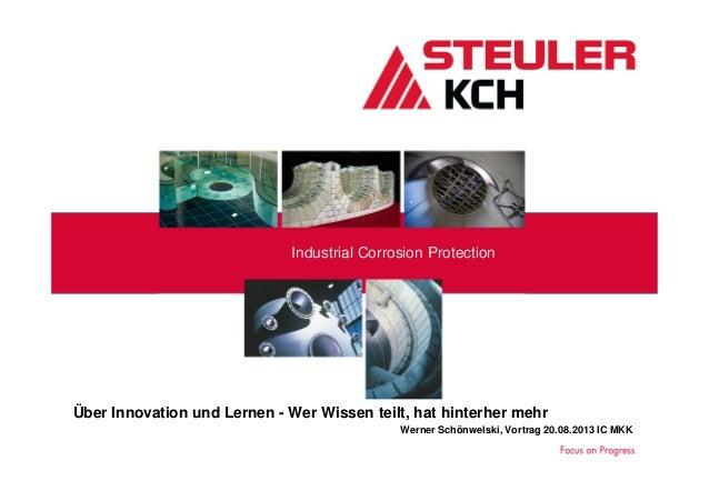 Industrial Corrosion Protection Über Innovation und Lernen - Wer Wissen teilt, hat hinterher mehr Werner Schönwelski, Vort...