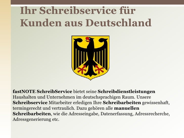 Ihr Schreibservice für   Kunden aus DeutschlandfastNOTE SchreibService bietet seine SchreibdienstleistungenHaushalten und ...