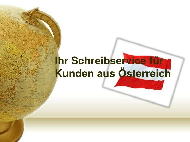 Ihr Schreibservice fürKunden aus Österreich