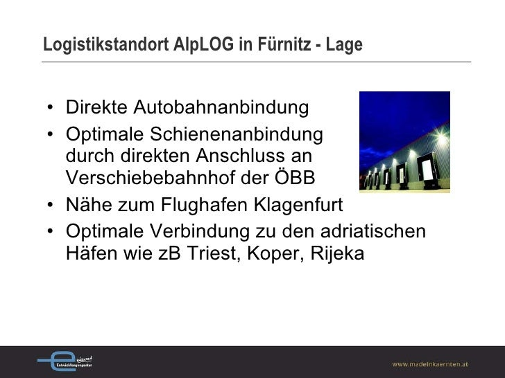 Logistikstandort AlpLOG in Fürnitz - Lage <ul><li>Direkte Autobahnanbindung </li></ul><ul><li>Optimale Schienenanbindung  ...