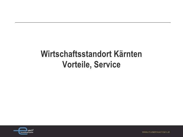 Wirtschaftsstandort Kärnten Vorteile, Service