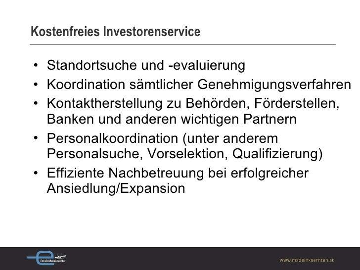 Kostenfreies Investorenservice <ul><li>Standortsuche und -evaluierung </li></ul><ul><li>Koordination sämtlicher Genehmigun...