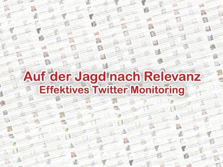 Twitter Monitoring, auf der Suche nach Relevanz